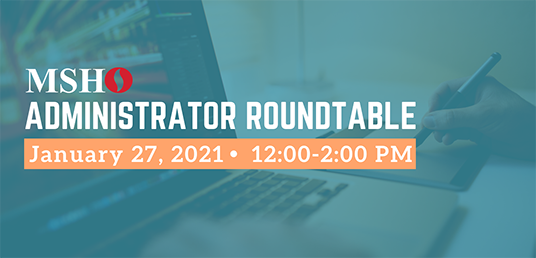 MSHO's Administrator Roundtable