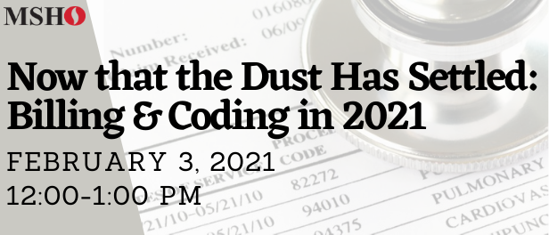 Now that the Dust Has Settled: Billing and Coding in 2021